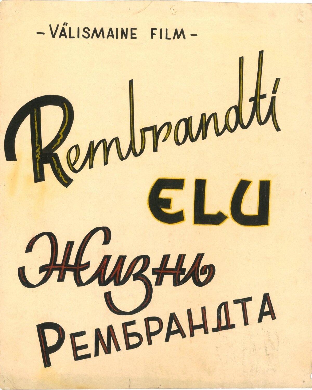 """Plakat filmile """"Rembranti elu"""". Käsitsi kirjutatud tekst"""