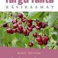 Targu Talita käsiraamat soovitab parimate maitseomadustega puuvilja-, marja- ja köögiviljasorte