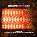 """Hector Zazou / Barbara Eramo /Stefano Saletti """"Oriental Night Fever"""""""