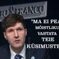 VIDEO ARHIIVIST | Kõnekas hetk: vaata, kuidas rahandusminister eiras mullu Porto Franco teemalist küsimust