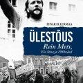 """Einar Ellermaa """"Ülestõus. Rein Mets, Elu Sõna ja 1980ndad"""" Tammerraamat (2019). 176 lk."""
