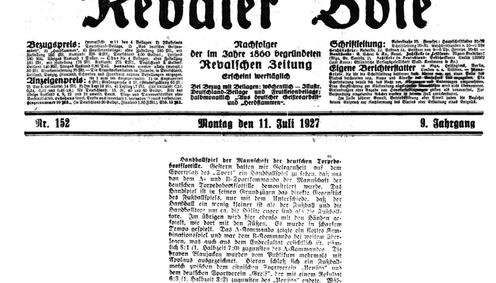 11. juulil 1927. aastal avaldas ajaleht Revaler Bote loo ilmselt esimesest käsipallimängust Eesti pinnal