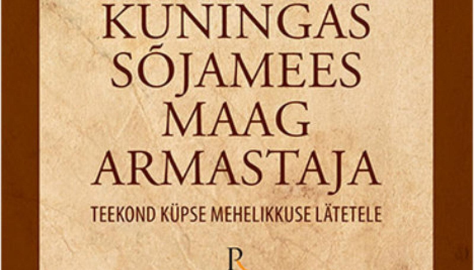 """Robert Moore'i ja Douglas Gillette'i raamat """"Kuningas, Sõjamees, Maag, Armastaja"""""""