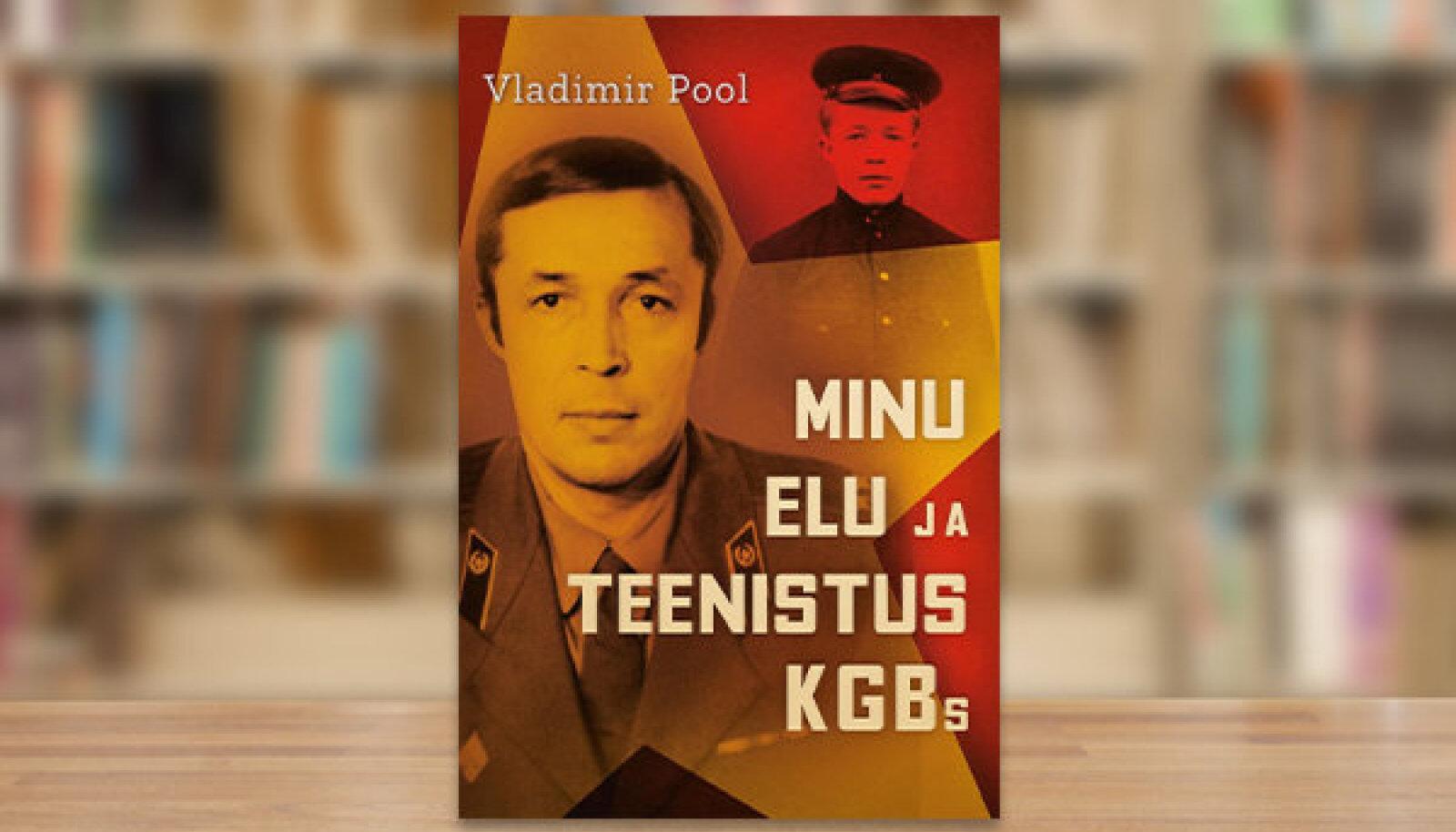Minu elu ja teenistus KGB-s.