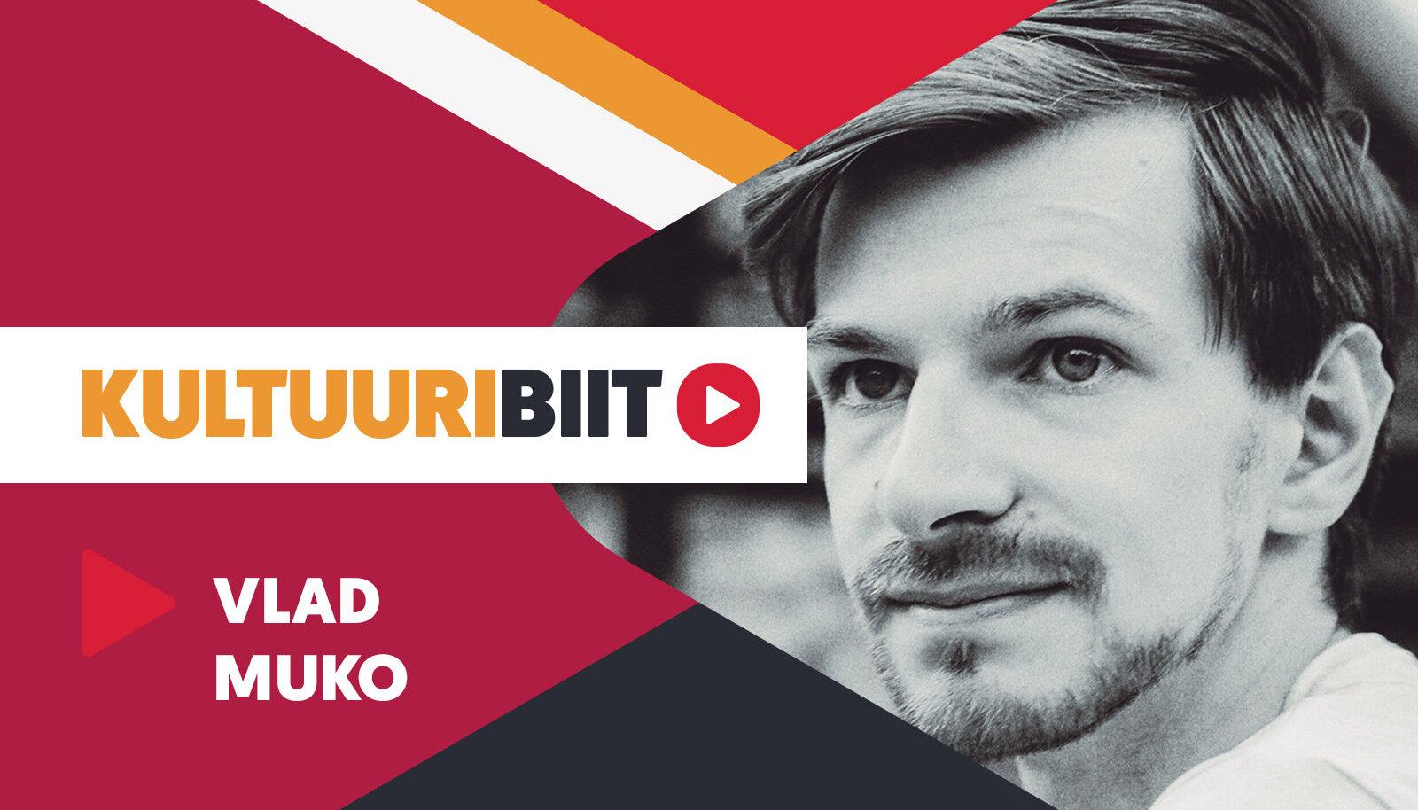 KULTUURIBIIT | Režissöör Vlad Muko playlist