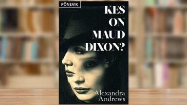 Kes on Maud Dixon?