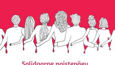 Kampaania Solidaarne Naistepäev korraldajad: koroona läheb, aga päevad jäävad