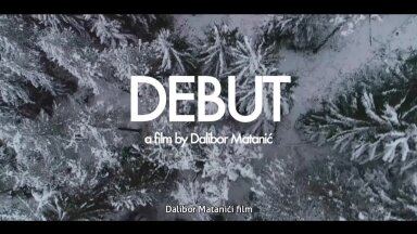 "HORVAATIA FILM: Dalibor Matanići ""Debüüt"""