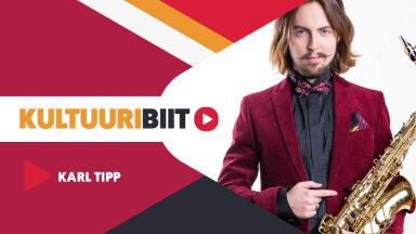 KULTUURIBIIT | Saksofonist Karl Tipi playlist