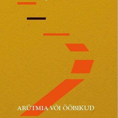 """Larissa Joonas """"Arütmia või ööbikud"""". Tõlkinud Aare Pilv. Tuum, 2020. 164 lk."""