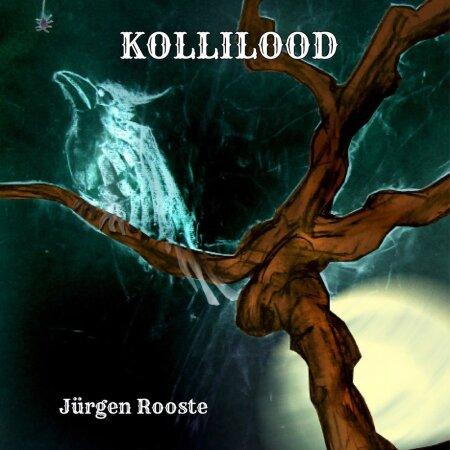 "Jürgen Rooste ""Kollilood"" Trükiviis, 2020 96 lk."