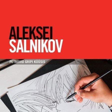"""Aleksei Salnikov """"Petrovid gripi küüsis"""". Tänapäev, 2019. 304 lk."""