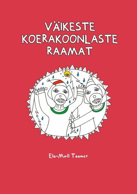 "Raamat ""Väikeste koearkoonalste raamat"""