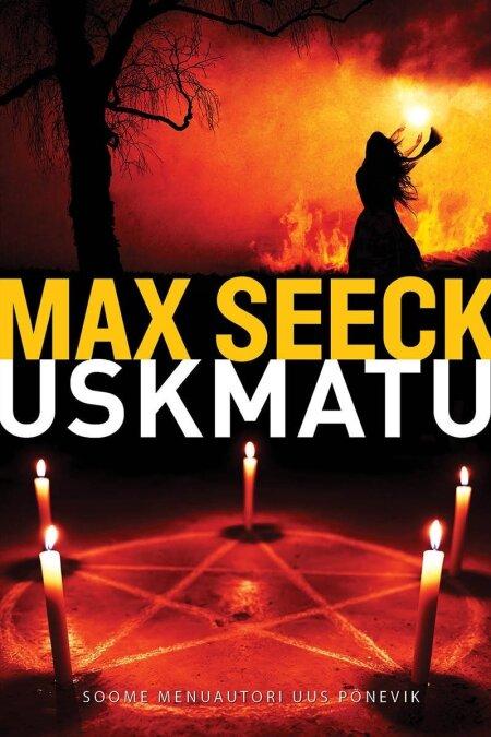 """Max Seeck """"Uskmatu"""" Tõlkinud Triin Aimla-Laid. Pegasus, 2020. 352 lk."""