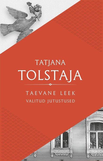 """Tatjana Tolstaja """"Taevane leek"""". Hea Lugu. Tõlkinud Katrin Hallas"""