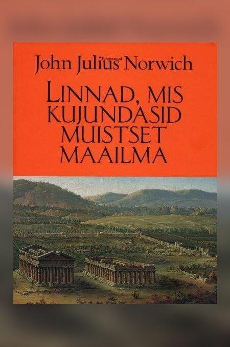 """Raamat """"Linnad, mis kujundasid muistset maailma"""""""