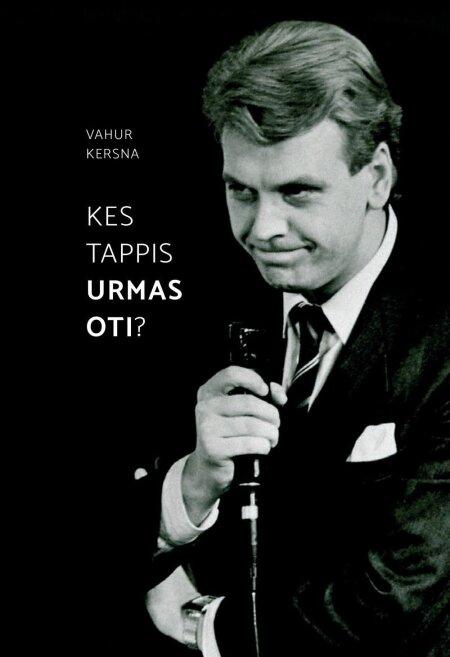 """Raamat """"Kes tappis Urmas Oti?"""""""